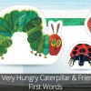 The Very Hungry Caterpillar & Friends First Words